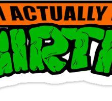 Teenage Mutant Ninja Thirties HARDCORE  Sticker