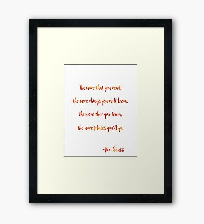 The more that you read, Dr. Seuss quote Framed Print