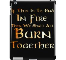 If This Is To End In FIre iPad Case/Skin