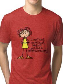 Funny Sarcasm Attitude Perception Problem Tri-blend T-Shirt