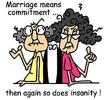 Funny Sarcasm Marriage and Commitment Photographic Print