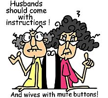 Funny Sarcasm Husbands and Wives Photographic Print