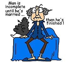 Funny Sarcasm Men and Marriage Photographic Print