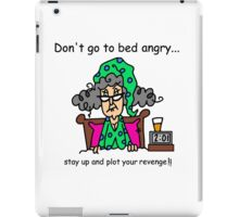 Funny Attitude Sarcasm Going to Bed Angry iPad Case/Skin