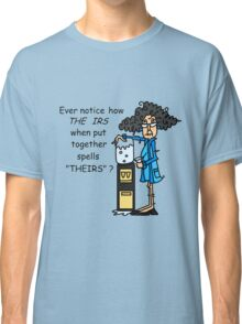 Humorous Tax IRS Sarcasm Classic T-Shirt