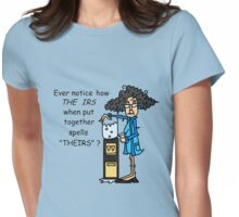 Humorous Tax IRS Sarcasm Womens Fitted T-Shirt