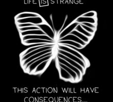 Life Is Strange - Butterfly Effect - Consequences Sticker