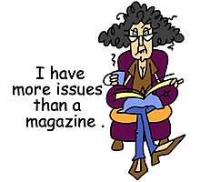 Sarcasm Attitude Funny More Issues Photographic Print
