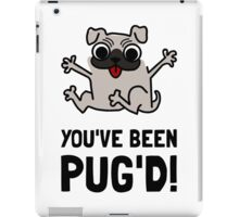 You Have Been Pug Dog iPad Case/Skin