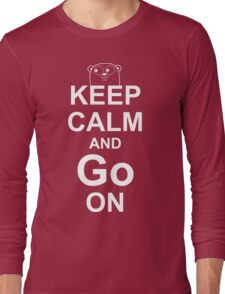 KEEP CALM AND Go ON - White on Red Design for Go Programmers Long Sleeve T-Shirt