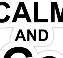 KEEP CALM AND Go ON - Black on White Design for Go Programmers Sticker