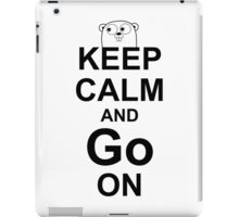 KEEP CALM AND Go ON - Black on White Design for Go Programmers iPad Case/Skin