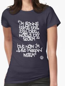 Just keepin' warm Womens Fitted T-Shirt