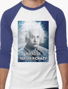 "Nienstein - Funny Albert Einstein Misquotes ""Never stick your dick in crazy"" Large Men's Baseball ¾ T-Shirt"