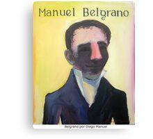 Manuel Belgrano por Diego Manuel Canvas Print