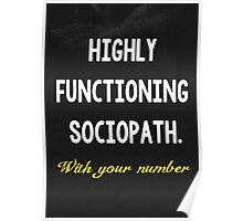 High Functioning Sociopath. Poster