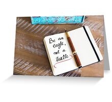 Be An Eagle, Not A Turtle Greeting Card