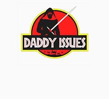 Daddy Issues Unisex T-Shirt