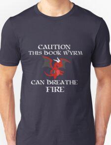Caution I am a BOOK WYRM Unisex T-Shirt
