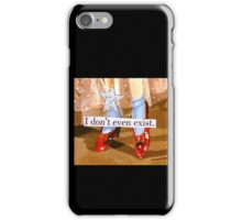 I Don't Even Exist. iPhone Case/Skin