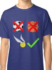 Quidditch Over Everything Classic T-Shirt