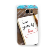 Give Yourself Time Samsung Galaxy Case/Skin