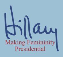 Hillary making femininity presidential  Kids Tee
