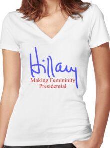 Hillary making femininity presidential  Women's Fitted V-Neck T-Shirt