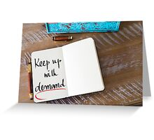 Keep Up With Demand Greeting Card
