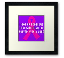 99 Problems Cure - Pink Framed Print