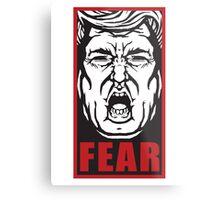 Fear the Trump Metal Print