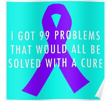 99 Problems Cure - Purple Poster