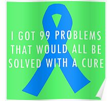 99 Problems Cure - Blue Poster