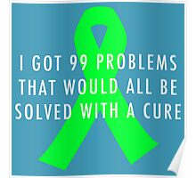 99 Problems Cure - Green Poster