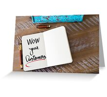 WOW Your Customers Greeting Card