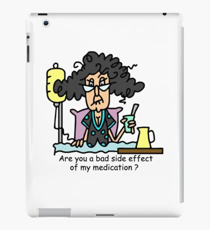 Funny Sarcasm Attitude Medication Side Effects iPad Case/Skin