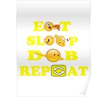 Eat sleep DAB repeat Poster