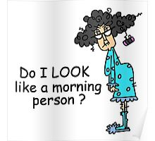 Funny Attitude Not a Morning Person Poster