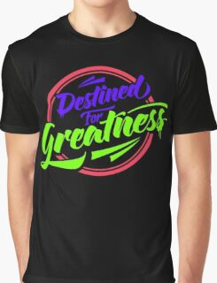 Destined for Greatness Graphic T-Shirt