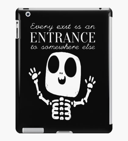 Every Exit is an Entrance iPad Case/Skin