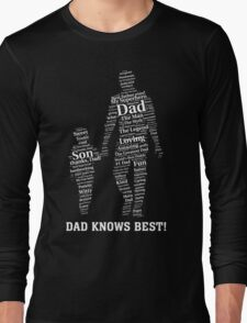 Dad knows best Long Sleeve T-Shirt