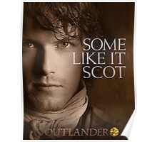 Outlander/Jamie Fraser/Some like it Scot Poster