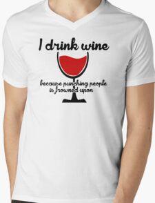 I drink wine because punching Mens V-Neck T-Shirt