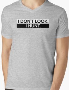 I Don't Look. I Hunt. Mens V-Neck T-Shirt