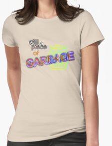 Still a Piece of Garbage T-Shirt