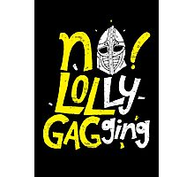 No Lollygagging Photographic Print