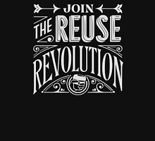 Join the reuse revolution Unisex T-Shirt