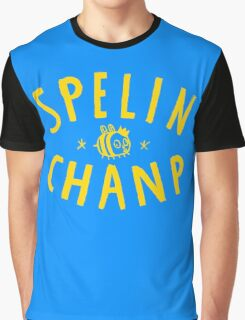 Spelin Chanp Funny Woman Tshirt Graphic T-Shirt
