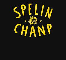 Spelin Chanp Funny Woman Tshirt Unisex T-Shirt