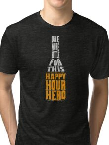 Happy Hour Hero Tri-blend T-Shirt